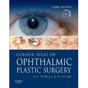 Colour Atlas of Ophthalmic Plastic Surgery with DVD by Anthony G. Tyers