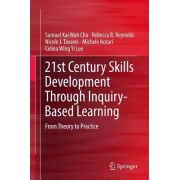 21st Century Skills Development Through Inquiry-Based Learning 2017 by Samuel Kai Wah Chu