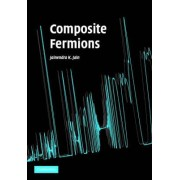Composite Fermions by Jainendra K. Jain