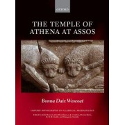 The Temple of Athena at Assos by Bonna Daix Wescoat