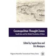 Cosmopolitan Thought Zones by Sugata Bose