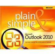 Microsoft Outlook 2010 Plain and Simple by Jim Boyce
