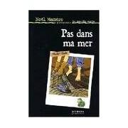 Pas dans ma mer - Michel Girin - Livre