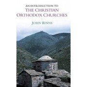 An Introduction to the Christian Orthodox Churches by John Binns