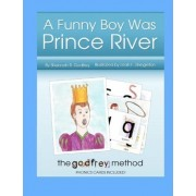 A Funny Boy Was Prince River by Shannah B Godfrey