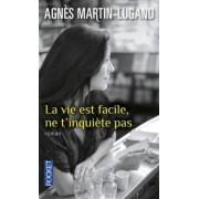 La Vie Est Facile, Ne T'inquiete Pas by Agnes Martin-Lugand