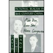 Fictional Realism in Twentieth-Century China by David Der-Wai Wang