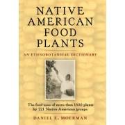 Native American Food Plants by Daniel Moerman