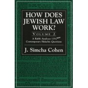 How Does Jewish Law Work? by Rabbi J. Simcha Cohen