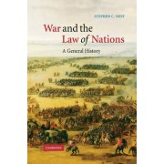 War and the Law of Nations by Stephen C. Neff