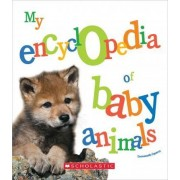 My Encyclopedia of Baby Animals by Various