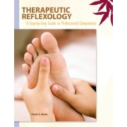 Therapeutic Reflexology: A Step-By-Step Guide to Professional Competence [With DVD ROM and Access Code]
