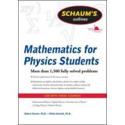 Schaum's Outline of Mathematics for Physics Students by Philip Schmidt