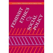 Feminist Ethics and Social Policy by Patrice Diquinzio