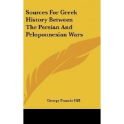 Sources for Greek History Between the Persian and Peloponnesian Wars by George Francis Hill
