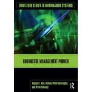 Knowledge Management Primer by Rajeev K. Bali