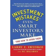 Investment Mistakes Even Smart Investors Make and How to Avoid Them by Larry Swedroe