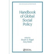 Handbook of Global Social Policy by Stuart S. Nagel