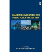 Changing Governance and Public Policy in East Asia by Ka Ho Mok
