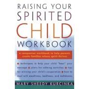 Raising Your Spirited Child by Mary S. Kurcinka