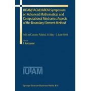 IUTAM/IACM/IABEM Symposium on Advanced Mathematical and Computational Mechanics Aspects of the Boundary Element Method by Tadeusz Burczynski