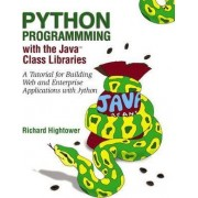 Python Programming with the Java Class Libraries: Vol. 1 by Richard Hightower