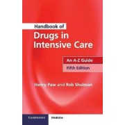 Handbook of Drugs in Intensive Care by Henry Paw
