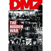 Dmz TP Vol 05 The Hidden War by Brian Wood