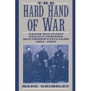 The Hard Hand of War by Mark Grimsley