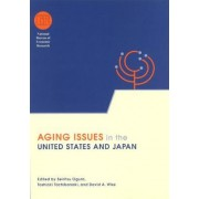 Aging Issues in the United States and Japan by Seiritsu Ogura