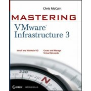Mastering VMware Infrastructure 3 by Chris McCain