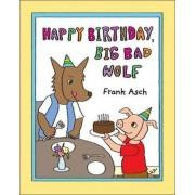 Happy Birthday, Big Bad Wolf by Frank Asch