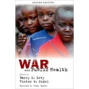 War and Public Health by Barry S. Levy