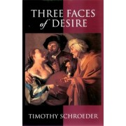 Three Faces of Desire by Timothy Schroeder