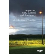 On Parties, Party Systems and Democracy by Peter Mair
