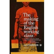Making of the English Working Class by E P Thompson
