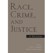 Race Crime and Justice by Shaun L. Gabbidon