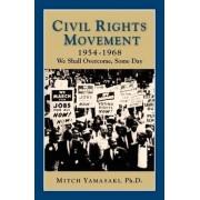 Civil Rights Movement 1954-1968 by Mitch Yamasaki