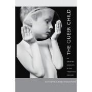 The Queer Child, or Growing Sideways in the Twentieth Century by Kathryn Bond Stockton