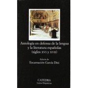 Antologia en defensa de la lengua y literatura espanolas / Anthology in Defense of the Spanish Language and Literature by Encarnacion Garcia Dini