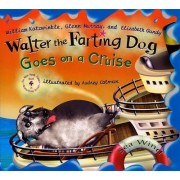 Walter the Farting Dog Goes on a Cruise by William Kotzwinkle