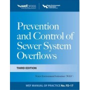 Prevention and Control of Sewer System Overflows, 3e - MOP FD-17 by Water Environment Federation