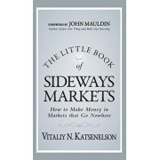 The Little Book of Sideways Markets by Vitaliy N. Katsenelson