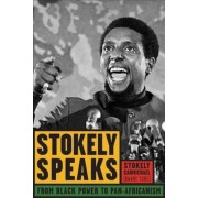 Stokely Speaks: From Black Power to Pan-Africanism, Paperback