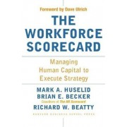 The Workforce Scorecard by Mark A Huselid