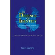 In Defence Of Identity: The Ethnic Nationalities Struggle For Democracy, Human Rights And Federation In Burma by Lian H. Sakhong