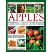 The Complete World Encyclopedia of Apples: A Comprehensive Identification Guide to Over 400 Varieties Accompanied by 90 Scrumptious Recipes