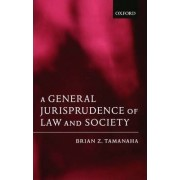 A General Jurisprudence of Law and Society by Brian Z. Tamanaha
