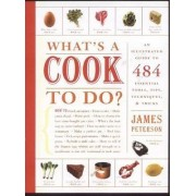 What's a Cook to Do? by James K. Peterson