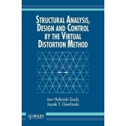 Structural Analysis, Design and Control by Virtual Distortion Method by Jan Holnicki-Szulc